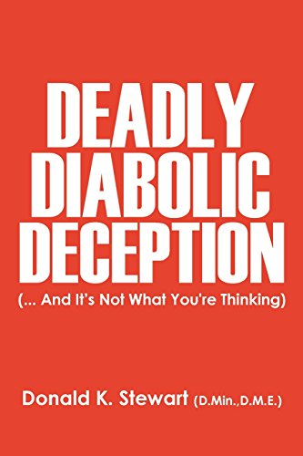 9781478754916: Deadly Diabolic Deception: (... And It's Not What You're Thinking)