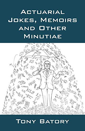 Actuarial Jokes, Memoirs and Other Minutiae: Tony Batory