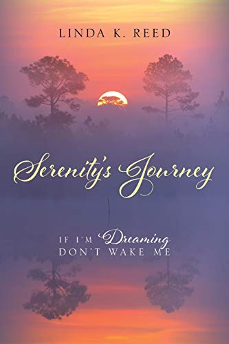 9781478755197: Serenity's Journey: If I'm Dreaming Don't Wake Me