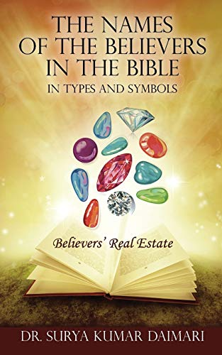 9781478755234: The Names of the Believers in the Bible in Types and Symbols: Believers' Real Estate