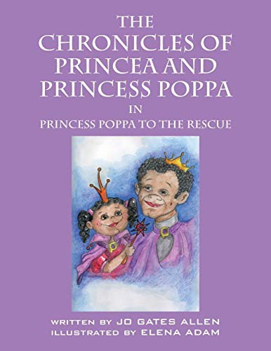 9781478755289: The Chronicles Of Princea And Princess Poppa: Princess Poppa To The Rescue