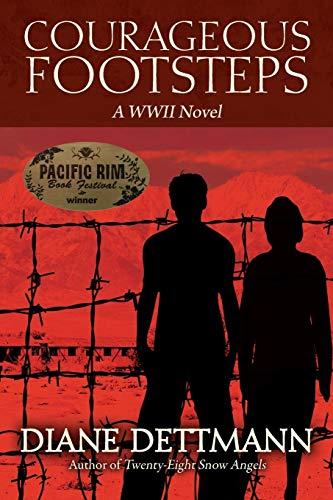 Courageous Footsteps: A WWII Novel: Diane Dettmann