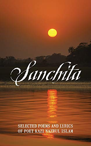 Sanchita: Selected Poems and Lyrics of Poet: Mustofa Munir