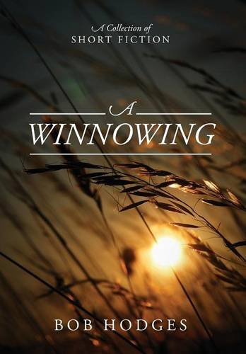 9781478756750: A Winnowing: A Collection of Short Fiction