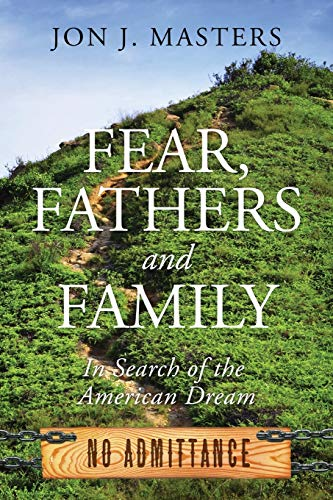 9781478757177: Fear, Fathers and Family: In Search of the American Dream