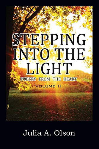 9781478757276: Stepping Into the Light: Poetry from the Heart Volume II