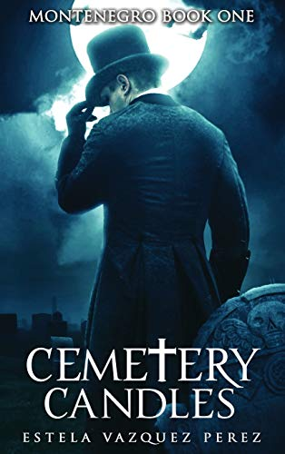 9781478757481: Montenegro Book One: Cemetery Candles