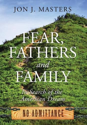 9781478757511: Fear, Fathers and Family: In Search of the American Dream