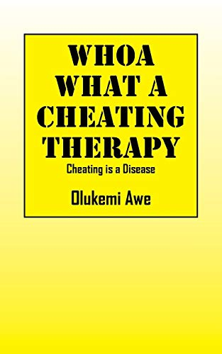 9781478757702: Whoa What A Cheating Therapy: Cheating is a Disease