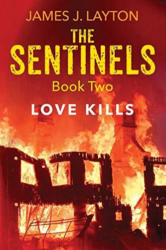 9781478758235: The Sentinels Book Two: Love Kills