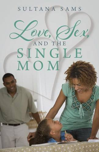 9781478758419: Love, Sex, and the Single Mom