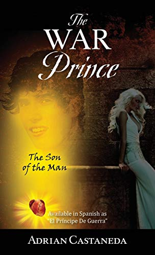 The War Prince: The Son of the Man: Castaneda, Adrian