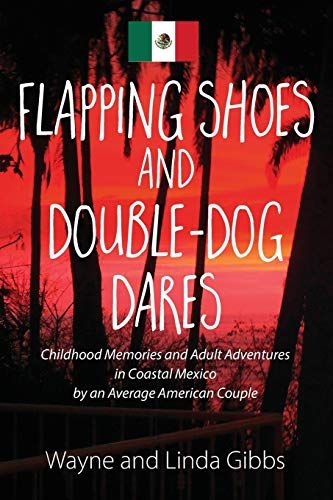 Flapping Shoes and Double-Dog Dares: Wayne and Linda Gibbs