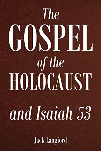 9781478758976: The Gospel of the Holocaust and Isaiah 53