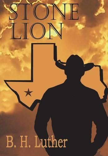 Stone Lion: Modern Western Suspense: B H Luther
