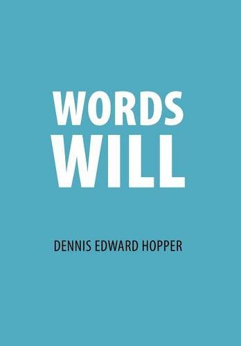 Words Will: Dennis Edward Hopper