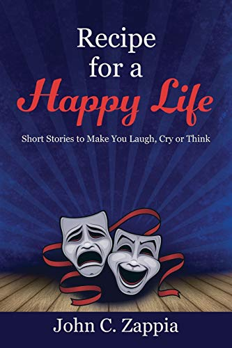 9781478759690: Recipe for a Happy Life: Short Stories to Make You Laugh, Cry or Think