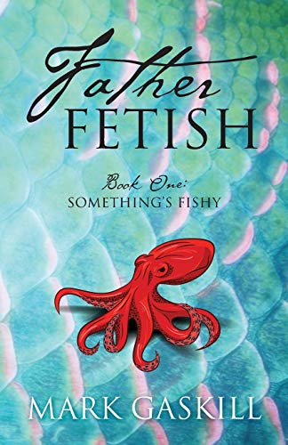 9781478760252: Father Fetish: Book One: Something's Fishy