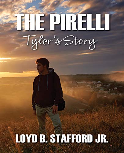 The Pirelli: Tyler's Story: Loyd B. Stafford Jr.