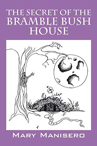 The Secret of the Bramble Bush House: Mary Manisero