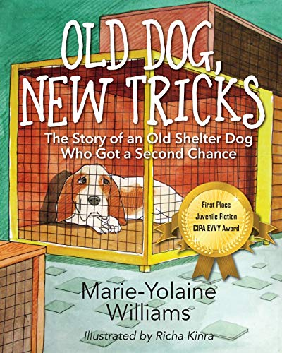 9781478761631: Old Dog, New Tricks: The Story of an Old Shelter Dog Who Got a Second Chance