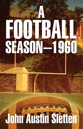 A Football Season - 1960 (Paperback): John Austin Sletten