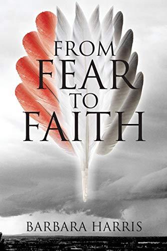 9781478762164: From Fear To Faith