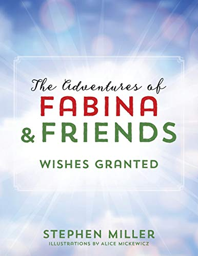 9781478762416: The Adventures of Fabina and Friends: Wishes Granted