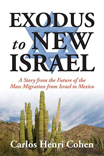 EXODUS to NEW ISRAEL: A Story from: Cohen, Carlos Henri