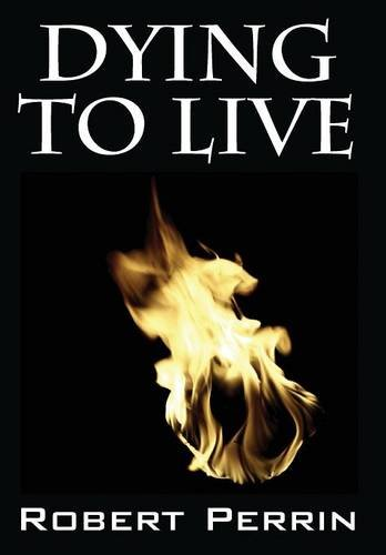 Dying to Live: Robert Perrin