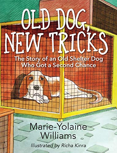 9781478763376: Old Dog, New Tricks: The Story of an Old Shelter Dog Who Got a Second Chance