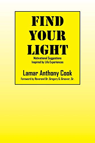 9781478763895: Find Your Light: Motivational Suggestions Inspired by Life Experiences