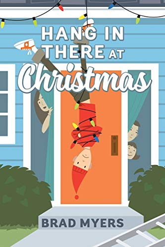 Hang in There at Christmas: Brad Myers
