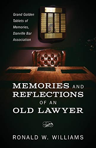9781478764922: Memories and Reflections of an Old Lawyer: Grand Golden Tablets of Memories, Danville Bar Association