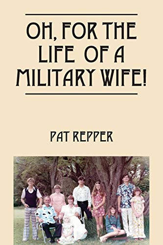 9781478766179: Oh, For The Life Of A Military Wife!