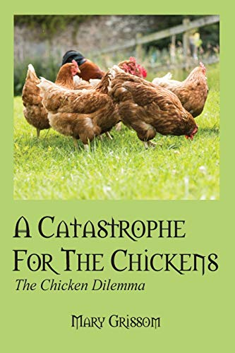 9781478766278: A Catastrophe For The Chickens: The Chicken Dilemma