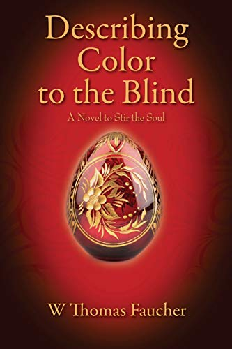 Describing Color to the Blind: A Novel: Faucher, W Thomas