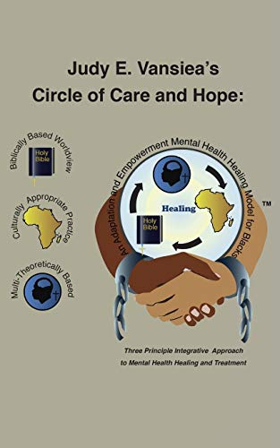 Circle of Care and Hope: An Adaptation and Empowerment Mental Health Healing Model for Blacks: ...