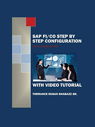 9781478768579: SAP FI/CO Step by Step Configuration with Video Tutorial