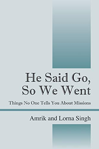 9781478768753: He Said Go, So We Went: Things No One Tells You About Missions