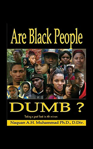 9781478769231: Are Black People Dumb? Taking A Good Look In The Mirror