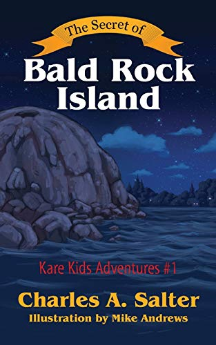 The Secret of Bald Rock Island: Kare Kids Adventures #1: Salter, Charles a