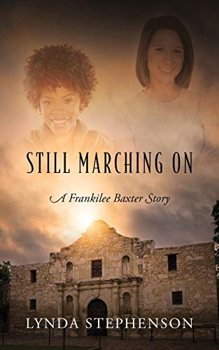Still Marching on: A Frankilee Baxter Story: Stephenson, Lynda