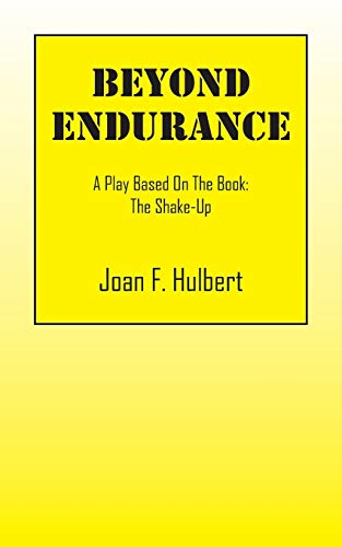 Beyond Endurance: A Play Based on the: Joan F Hulbert