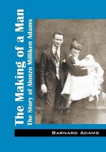 The Making of a Man: The Story: Adams, Barnard