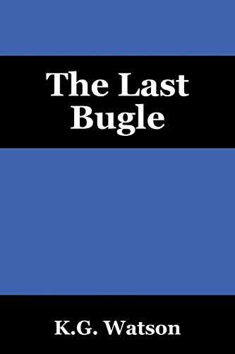 The Last Bugle: K. G. Watson
