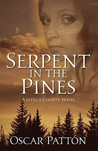 Serpent in the Pines: A Satilla County Novel: Oscar Patton