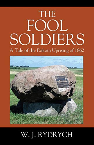 The Fool Soldiers: A Tale of the: W J Rydrych
