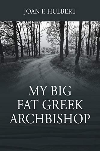 My Big Fat Greek Archbishop: Hulbert, Joan F