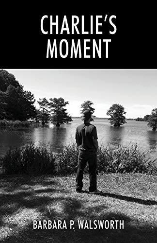 Charlie's Moment: Barbara P Walsworth